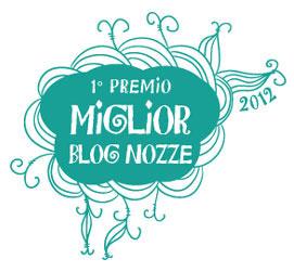 """1° premio """"Miglior blog Nozze """" ed. 2012"""